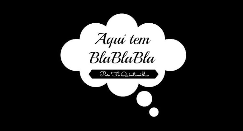 Aqui tem BlaBlaBla!