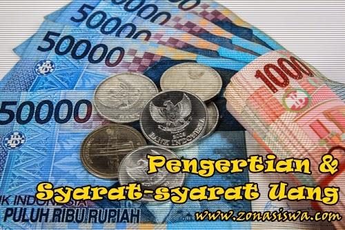 Pengertian dan Syarat-syarat Uang | www.zonasiswa.com