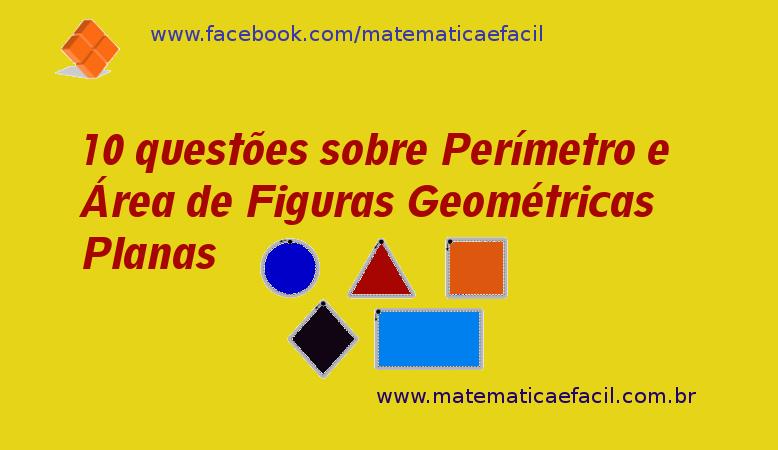 10 questões sobre Perímetro e Área de Figuras Geométricas Planas