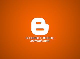 blogger tutorial ieuwelah