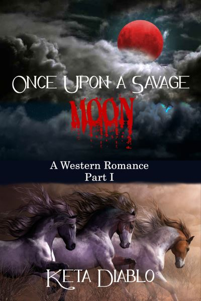 Once Upon a Savage Moon by Keta Diablo