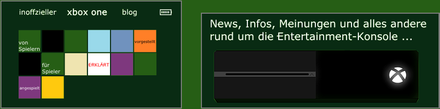 Unser (inoffizieller) xbox one-Blog