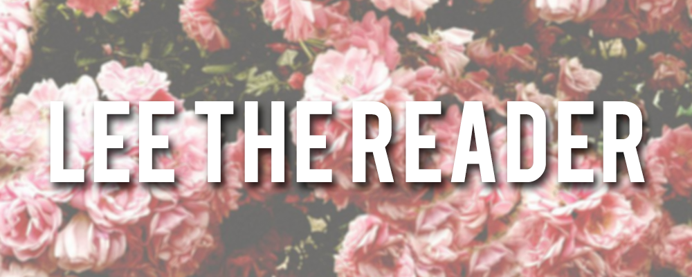 Lee the Reader | Young Adult Book Reviews