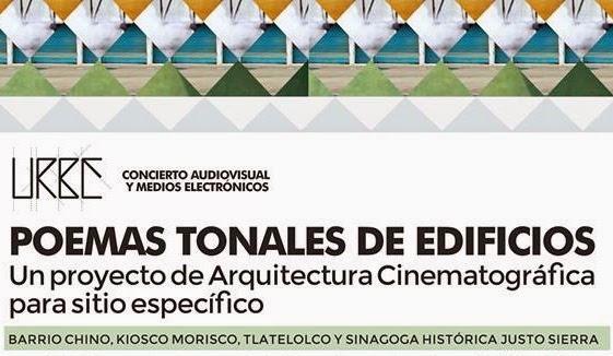 Colectivo URBE presenta Poemas Tonales de Edificios para Arquitectura Cinematográfica