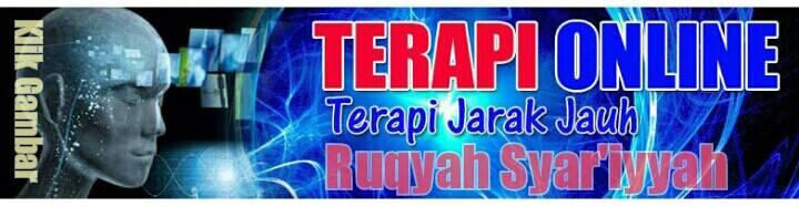 TERAPI RUQYAH JARAK JAUH LEWAT TELPON (PENGOBATAN SANTET, TENUNG, TELUH, SIHIR, GUNA-GUNA)