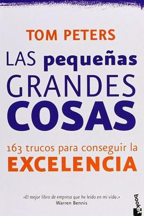 Tom Peters las pequeñas grandes cosas excelencia