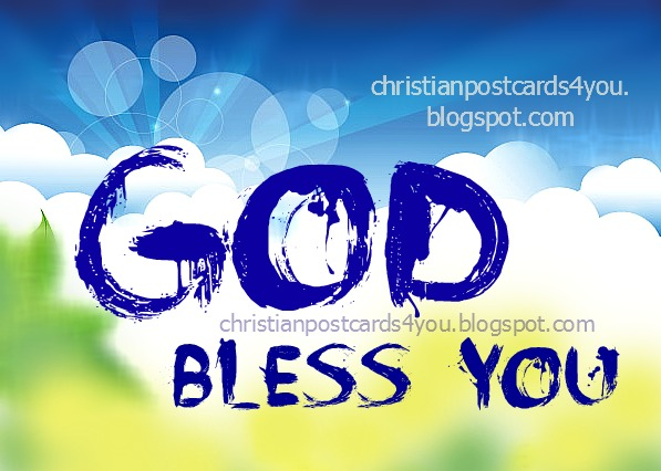May God bless you every day. Christian free postcards, cards facebook friends, christian images.  Free Christian quotes.