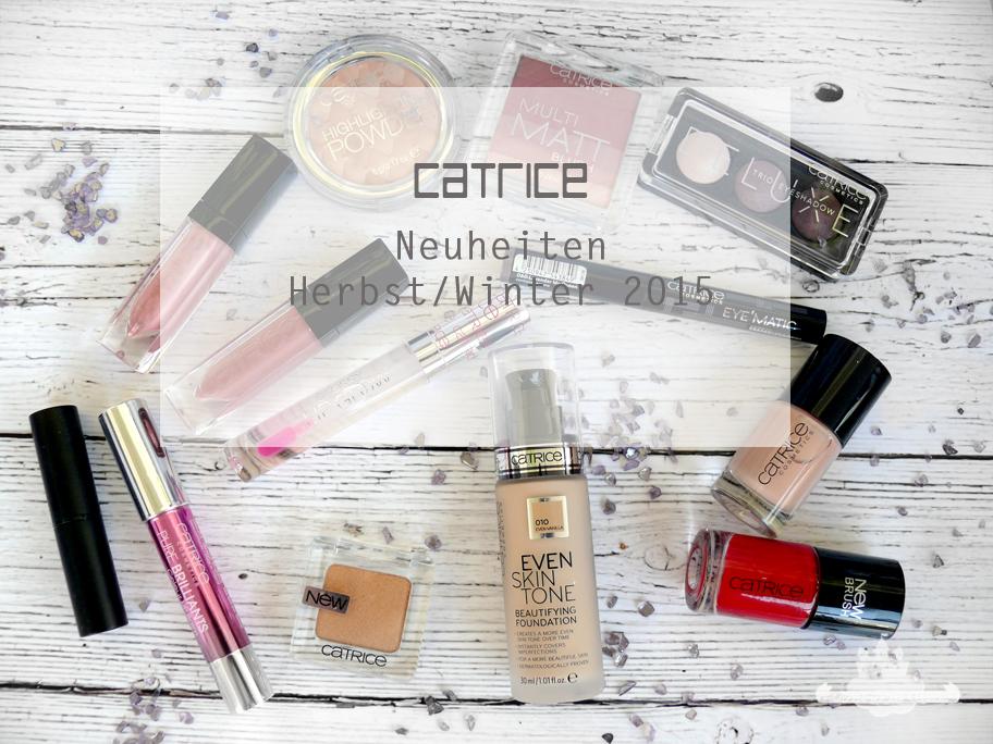 Neuheiten - Catrice Herbst/Winter 2015