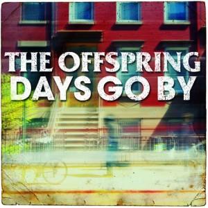 "OFFSPRING ""Days Go By"""