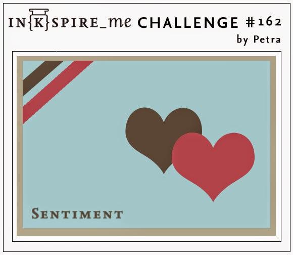 http://www.inkspire-me.com/2014/08/inkspire-me-challenge-162.html