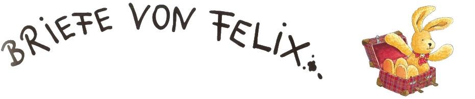 Briefe Von Felix : Briefe von felix
