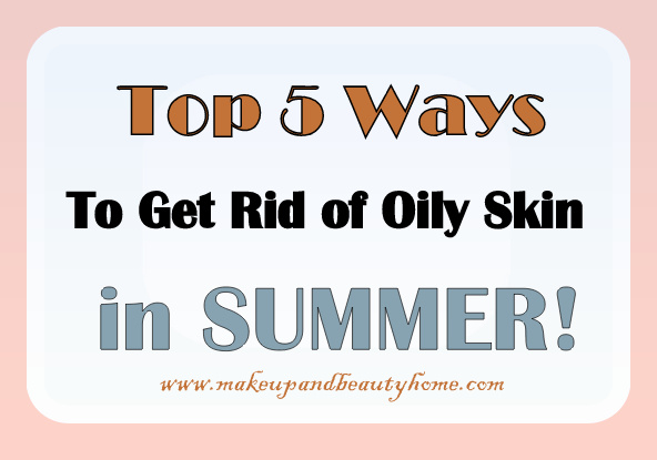 how to get rid of oily skin forever