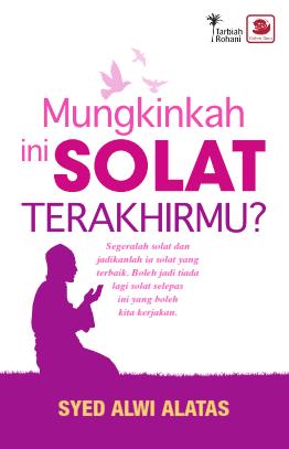 Mungkinkah Ini Solat Terakhirmu? (Malaysia - 2014)