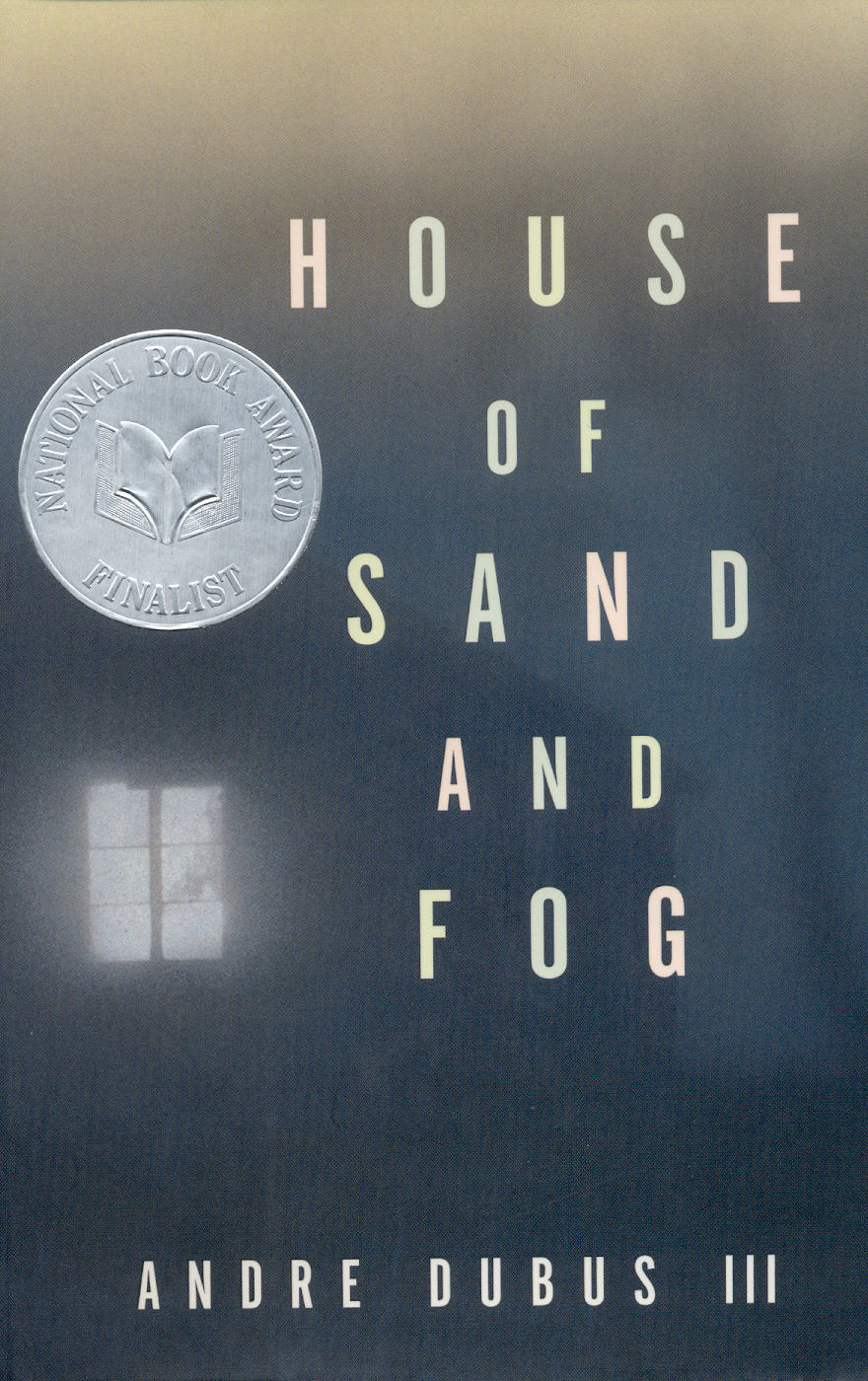 themes house sand and fog The longing to own a house by the side of the road is one of the oldest of humanity's stories perhaps for this reason it also functions as subtext in much of our literature, and now provides the momentum for andre dubus iii's outstanding new novel, house of sand and fog in my country, there is an.