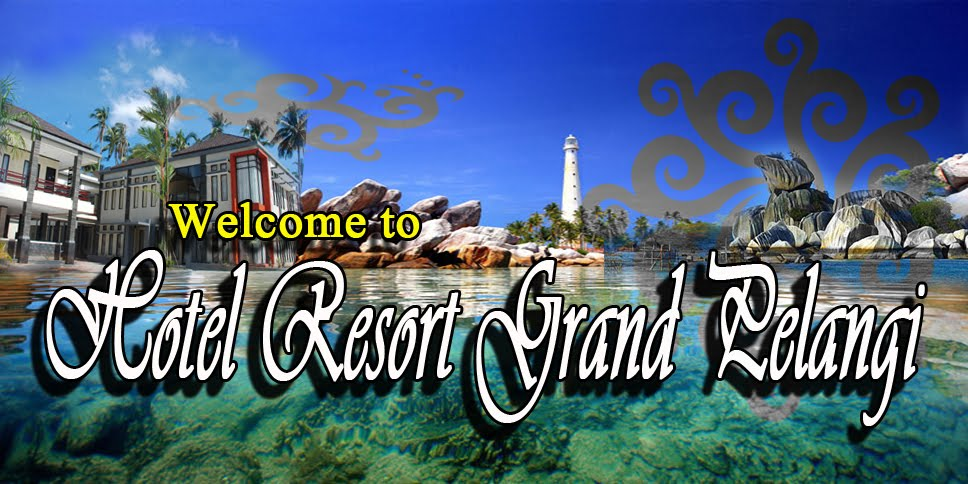 WELCOME TO HOTEL RESORT GRAND PELANGI