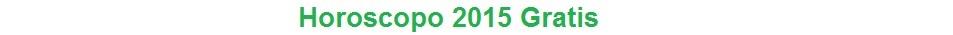 Horoscopo 2015 Gratis