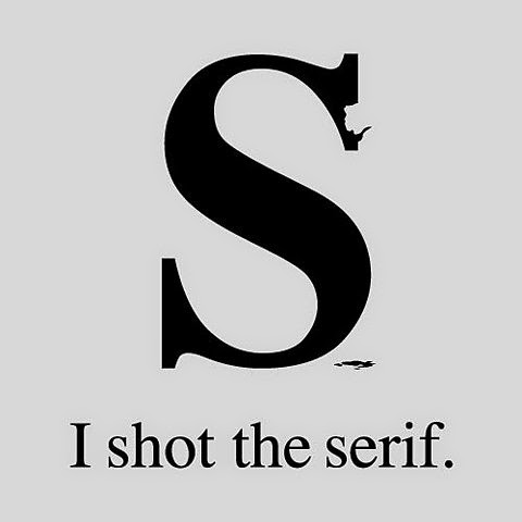 I Shot The Serif - Poster Design