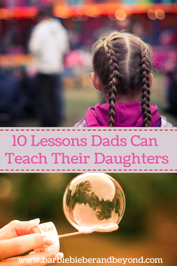 10 Things That Every Dad Can Teach His Daughter