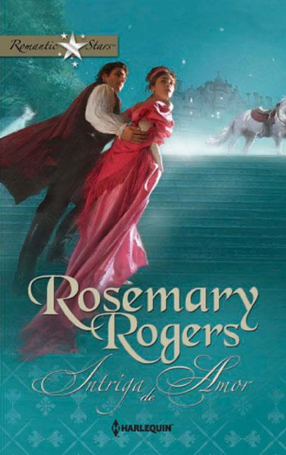 Intriga De Amor  U2013 Rosemary Rogers