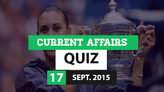 Current Affairs Quiz 17 September 2015