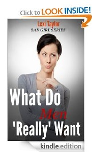 Free eBook Feature: What Do Men Really Want by Lexi Taylor