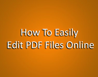How To Easily Edit PDF Files Online