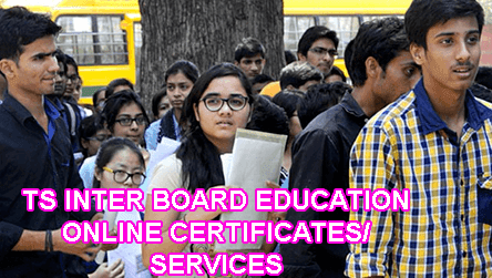 Telangana Intermediate Certificates Online Apply at tsbie.cgg.gov.in, TSBIE Intermediate Online Services Apply, TS Inter Certificates, Telangana Inter Board Certificates Download, TS Inter Online Services are Migration Certificate, Eligibility Certificate, Re-counting of marks, Inter Duplicate Marks Memo, Medium/Group Change Permission, Re-Verification of Answer Sheet of Xerox Copy, Attendance Exemption