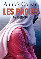 Les Proies: Dans le harem de Kadhafi by Annick Cojean
