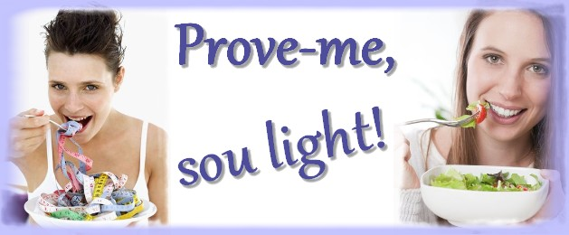 Prove-me, sou light!
