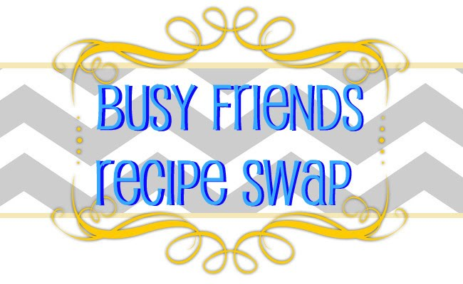 Busy Friends Recipe Swap