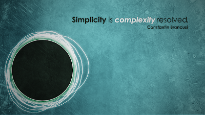 Simplicity is complexity resolved Constantin Brancusi