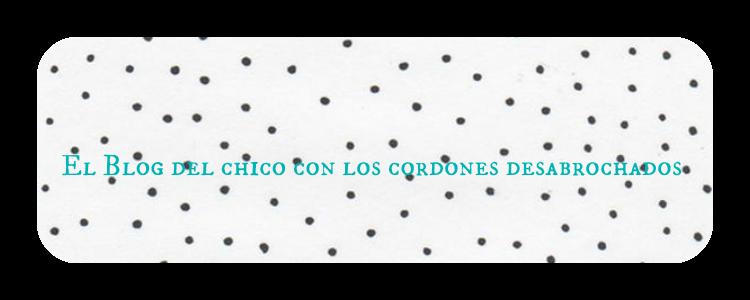 El blog del chico con los cordones desabrochados
