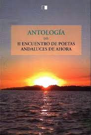 Antologia del 2º Encuentro poetas Andaluces de Ahora