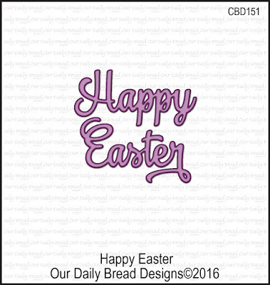 Our Daily Bread Designs Custom Happy Easter Die