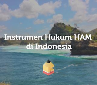 Instrumen Hukum HAM di Indonesia PPKN SMA