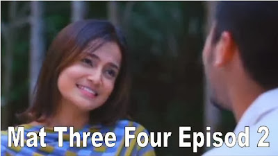 Mat Three Four Episod 2