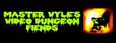 Master Vyle's Video Dungeon Fiends