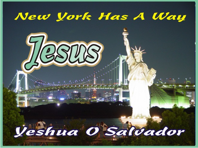 New York Has A Way Jesus Christ Yeshua O Salvador