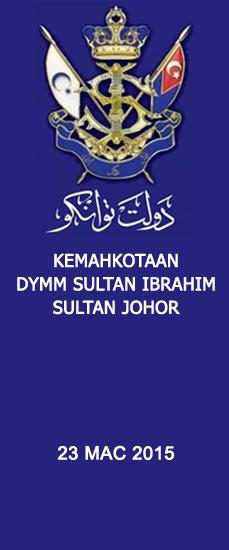 Kemahkotaan DYMM Sultan Ibrahim Sultan Johor