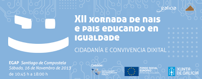 http://igualdade.xunta.es/gl/eventos/xii-xornada-de-nais-e-pais-educando-en-igualdade-cidadania-e-convivencia-dixital