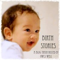 https://owlswellblog.wordpress.com/2015/08/18/birth-stories/