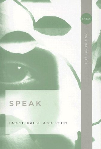 """speak by laurie halse anderson book There are minor spoilers this book isn't worth reading so i wouldn't worry about that in high school, which was quite a long time ago, my entire class was required read the book """"speak"""" by."""