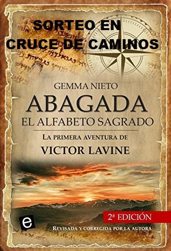 SORTEO: Abagada, el alfabeto sagrado (Las aventuras de Victor Lavine nº 1) de Gemma Nieto