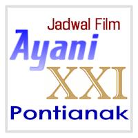 Jadwal Bioskop AYANI XXI Pontianak