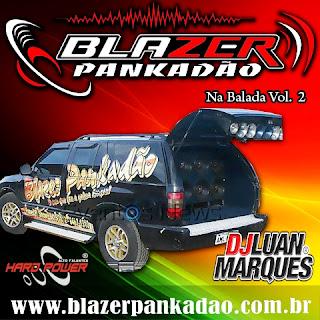BAIXAR - CD BLAZER PANKADÃO NA BALADA VOL. 2 - DJ LUAN MARQUES