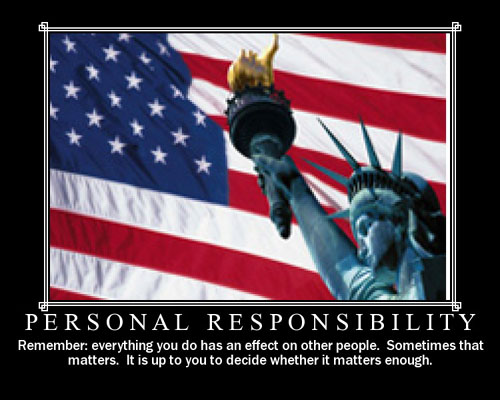 peraonal responsability Personal responsibility sayings and quotes below you will find our collection of inspirational, wise, and humorous old personal responsibility quotes, personal responsibility sayings, and personal responsibility proverbs, collected over the years from a variety of sources.