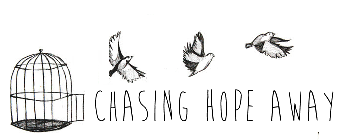 Chasing Hope Away