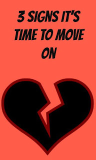 3 Signs It's Time To Move On