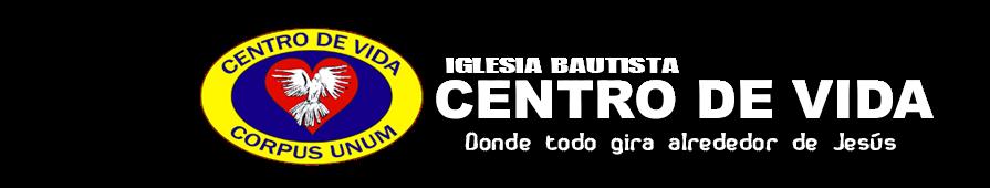 IGLESIA BAUTISTA CENTRO DE VIDA