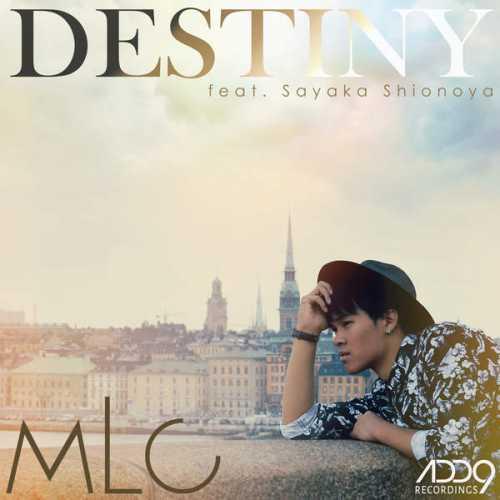 [Single] MLC – Destiny (feat. Sayaka Shionoya) (2015.10.02/MP3/RAR)